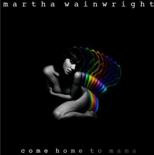 martha-wainwright-come-home-to-mama-import-eu