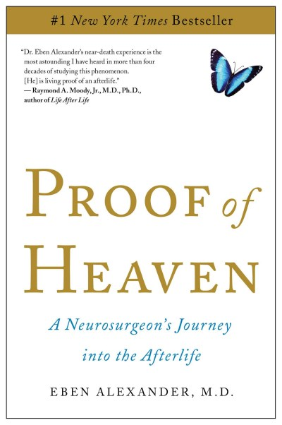Eben Alexander Proof Of Heaven A Neurosurgeon's Journey Into The Afterlife