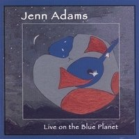 Jenn Adams Live On The Blue Planet
