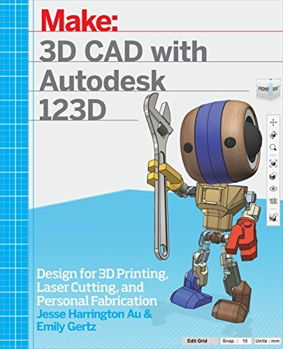 Jesse Harrington Au 3d Cad With Autodesk 123d Designing For 3d Printing Laser Cutting And Per