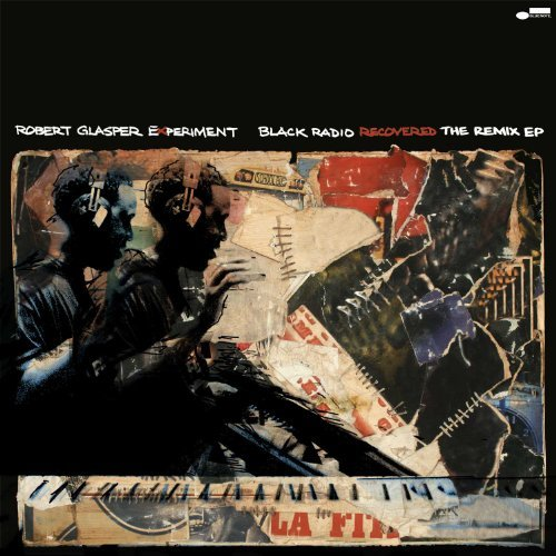 Robert Glasper Black Radio Recovered The Rem