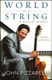 John Pizzarelli World On A String A Musical Memoir