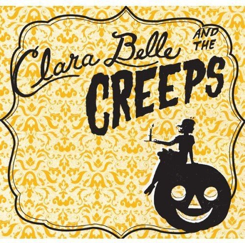 Clara Belle & The Creeps Clara Belle & The Creeps
