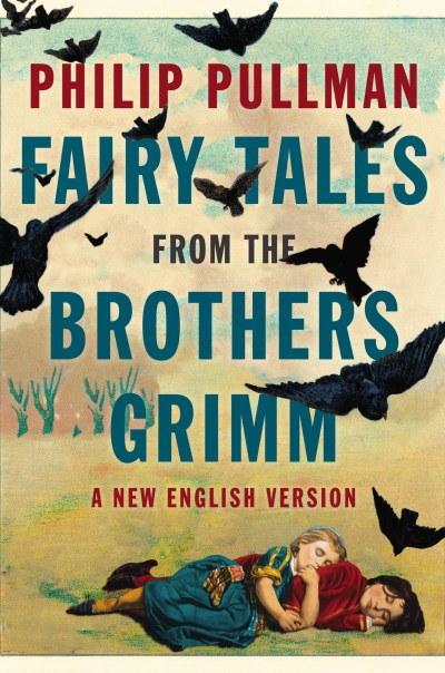 Philip Pullman Fairy Tales From The Brothers Grimm A New English Version