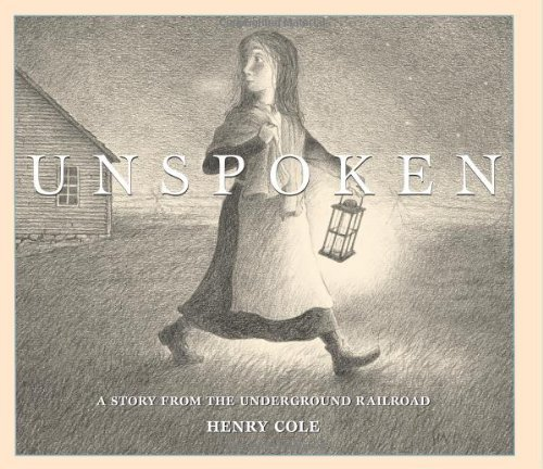 Henry Cole Unspoken A Story From The Underground Railroad