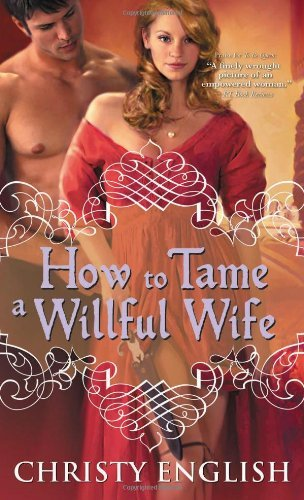 Christy English How To Tame A Willful Wife