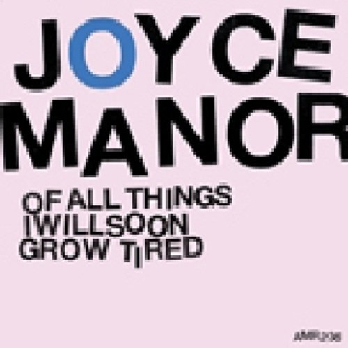 Joyce Manor Of All Things I Will Soon Grow