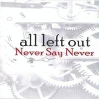 all-left-out-never-say-never