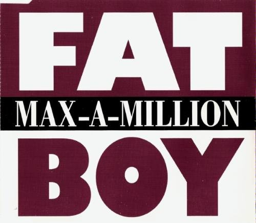 Maxamillion Fat Boy