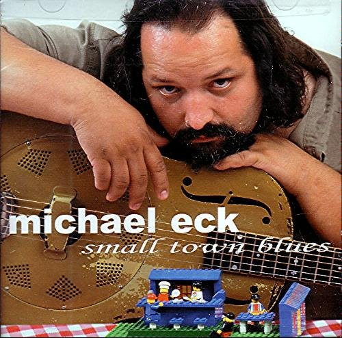 Michael Eck Small Town Blues