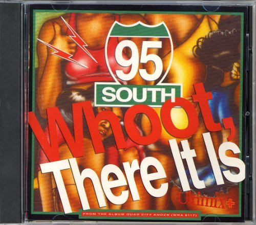 95 South/Whoot! There It Is