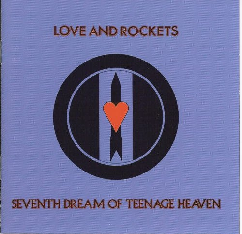 Love & Rockets 7th Dream Of Teenage Heaven