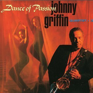 Johnny Griffin Dance Of Passion