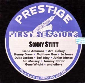 Prestige First Sessions Vol. 2 Prestige First Sessions Stitt Ammons Blakey Drew Jones Prestige First Sessions
