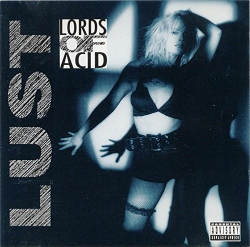Lords Of Acid Lust