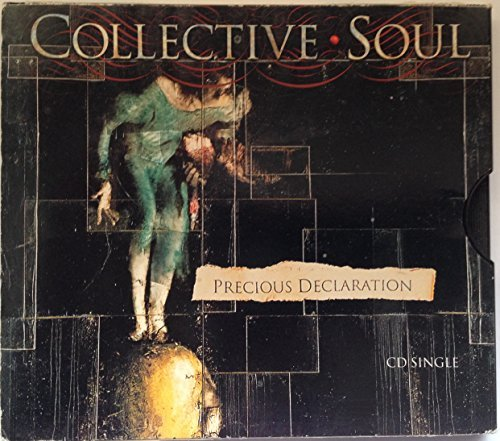 Collective Soul Precious Declaration