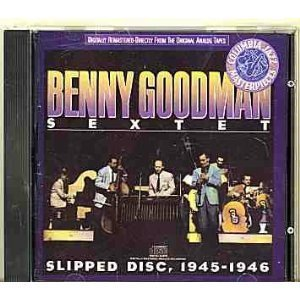 Benny Sextet Goodman Slipped Disc 1945 46
