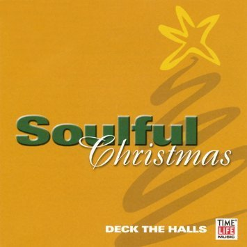 Soulful Christmas Deck The Halls Soulful Christmas