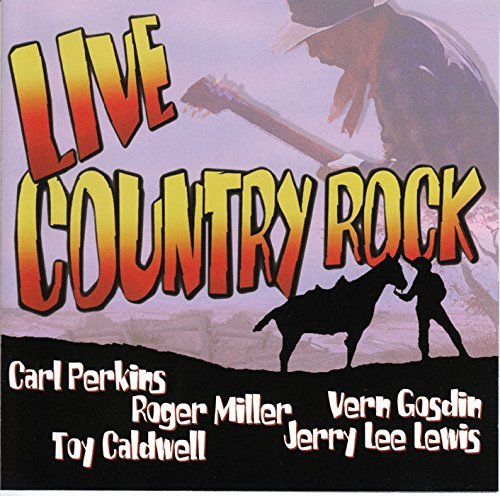 Live Country Rock Live Country Rock Perkins Caldwell Gosdin