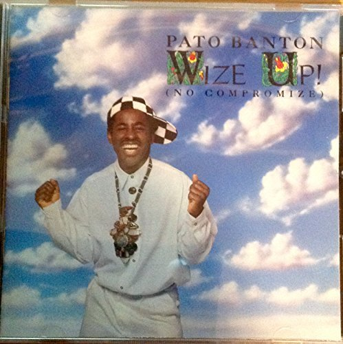 Pato Banton Wize Up (no Compromize)
