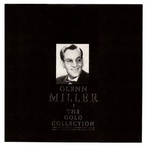 Glenn Miller Glenn Miller Gold Collection