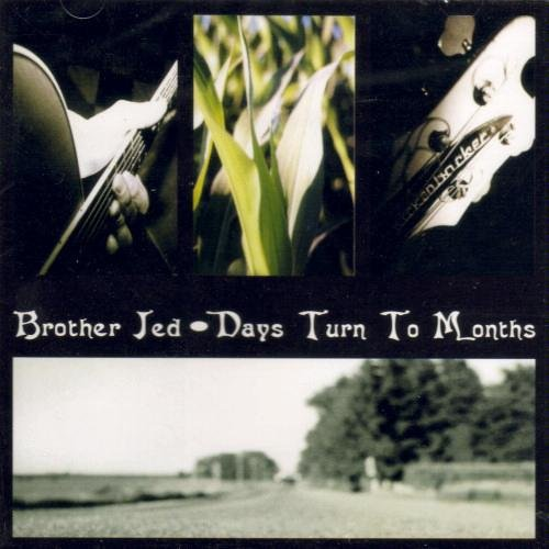 Brother Jed Days Turn To Months