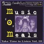 Music For Meals Take Time To Listen Vol. 3 Music For Meals Take Time To Listen