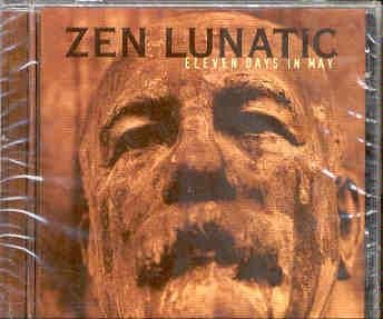 Zen Lunatic Eleven Days In May