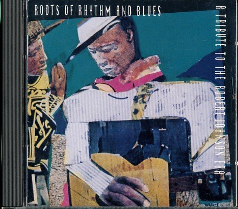 roots-of-rhythm-blues-a-tribute-to-the-robert-roots-of-rhythm-blues-a-tribute-to-the-robert