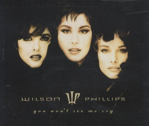 Wilson Phillips You Won't See Me Cry