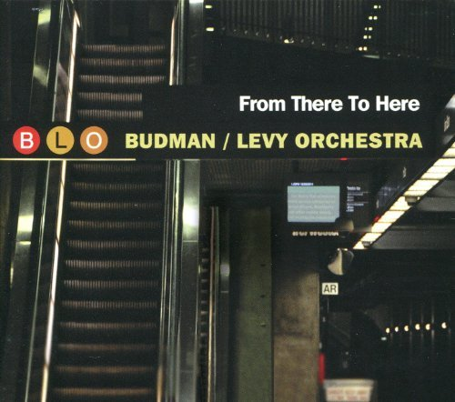 Budman & Levy Orchestra From There To Here