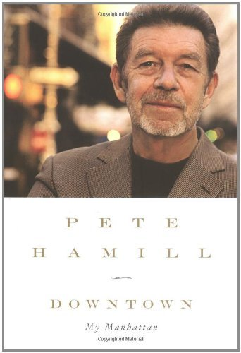 pete-hamill-downtown-my-manhattan