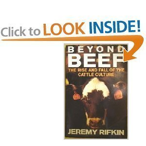 Jeremy Rifkin Beyond Beef The Rise And Fall Of The Cattle Cultu