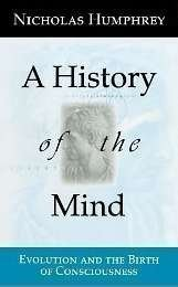Nicholas Humphrey History Of The Mind