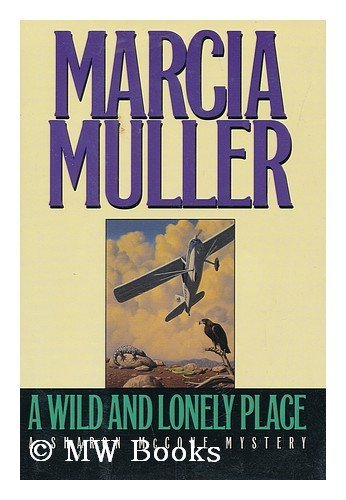 marcia-muller-a-wild-and-lonely-place-a-sharon-mccone-mystery