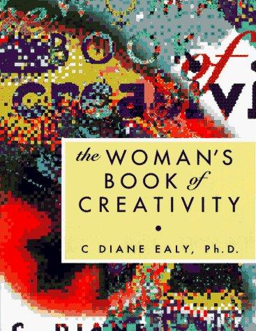 C Diane Ealy The Woman's Book Of Creativity (the Business Of Li