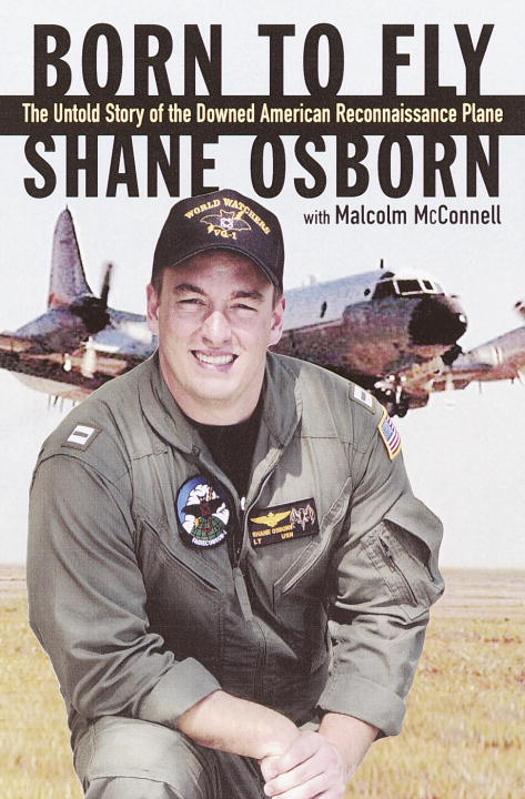 Shane Osborn Malcolm Mcconnell Born To Fly The Untold Story Of The Downed Americ