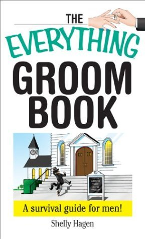 Shelly Hagen The Everything Groom Book A Survival Guide For Me