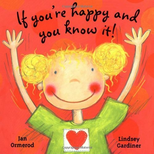 Jan Ormerod Lindsey Gardiner If You're Happy And You Know It!