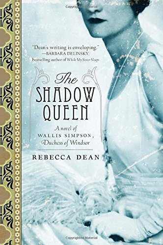 rebecca-dean-the-shadow-queen-a-novel-of-wallis-simpson-duchess-of-windsor