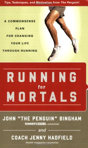 John Bingham Running For Mortals A Commonsense Plan For Changing Your Life With Ru