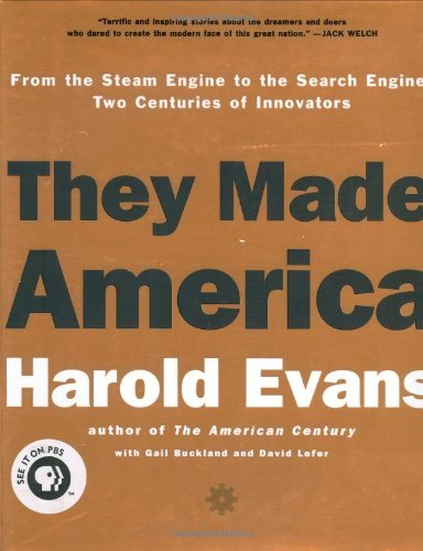 Harold Evans They Made America From The Steam Engine To The Search Engine Two C