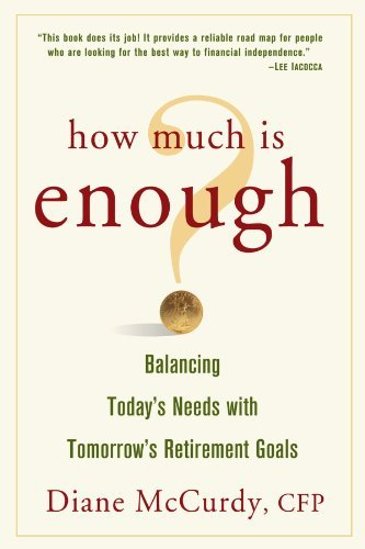 Diane Mccurdy How Much Is Enough? Balancing Today's Needs With T