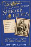 Andrew Lycett Man Who Created Sherlock Holmes The Life And Times Of Sir Arthur Conan Doyle