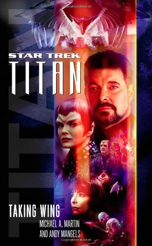 Michael A. Martin Star Trek Titan #1 Taking Wing Taking Wing