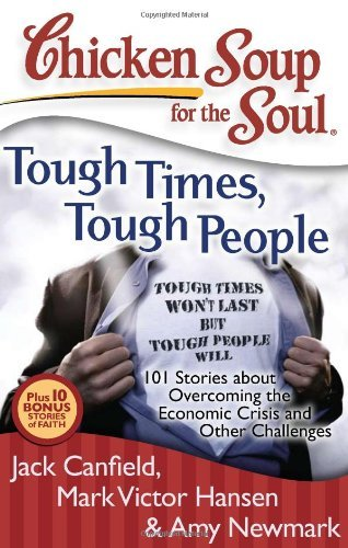 Jack Canfield Chicken Soup For The Soul Tough Times Tough People 101 Stories About Over