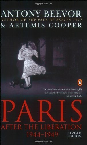 Antony Beevor Paris After The Liberation 1944 1949 Revised