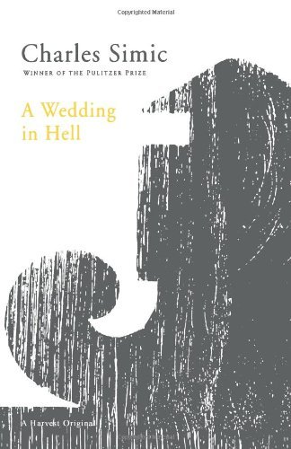 Charles Simic A Wedding In Hell