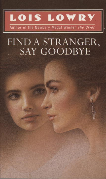 Lois Lowry Find A Stranger Say Goodbye (laurel Leaf Books)
