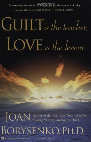 joan-phd-borysenko-guilt-is-the-teacher-love-is-the-lesson